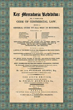Lex Mercatoria Rediviva: Or, A Complete Code of Commercial Law:...