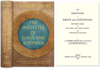 The Institutes of Gaius and Justinian, The Twelve Tables, and the. T. Lambert Mears, Gaius