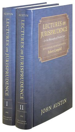 Lectures on Jurisprudence or the Philosophy of Positive Law. 5th ed. John Austin, Robert Campbell
