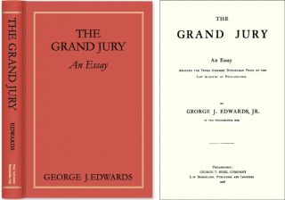 The Grand Jury: An Essay Awarded the Peter Stephen Duponceau Prize. George J. Edwards.