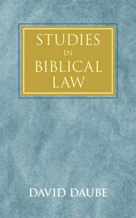 Studies in Biblical Law. David Daube