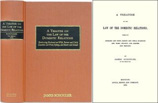 A Treatise on the Law of the Domestic Relations; Embracing Husband. James Schouler.