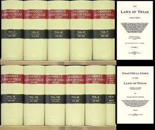 The Laws of Texas [Gammel's] 1822-1897. 10 Volumes & Index. 11 books. Hans Peter Nielson Gammel,...