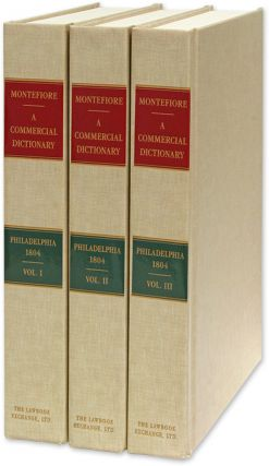 A Commercial Dictionary Containing the Present State of Mercantile Law. Joshua Montefiore