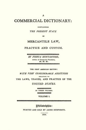 A Commercial Dictionary Containing the Present State of Mercantile Law
