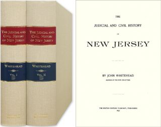 The Judicial and Civil History of New Jersey. 2 Vols. John Whitehead