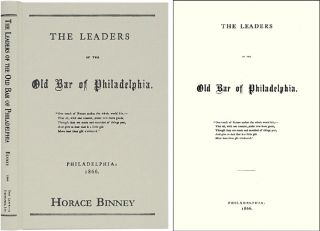 The Leaders of the Old Bar of Philadelphia. ISBN 1584774231. Horace Binney