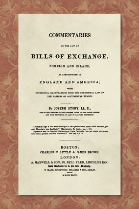 Commentaries on the Law of Bills of Exchange, Foreign and Inland. Joseph Story