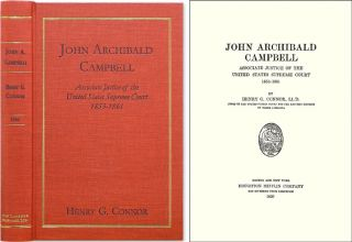 John Archibald Campbell: Associate Justice of the Supreme Court. Henry G. Connor