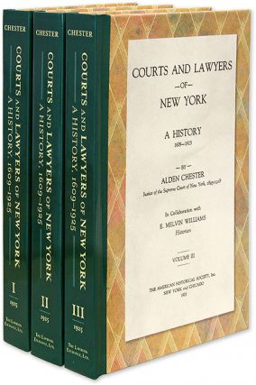 Courts and Lawyers of New York: A History, 1609-1925. 3 Vols. Alden Chester, E. Melvin Williams