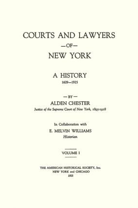 Courts and Lawyers of New York: A History, 1609-1925. 3 Vols.