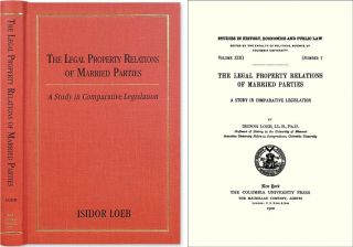 The Legal Property Relations of Married Parties: A Study in. Isidor Loeb