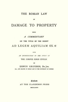 The Roman Law of Damage to Property. Being a Commentary on Title of...