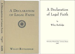 A Declaration of Legal Faith. Wiley Rutledge.