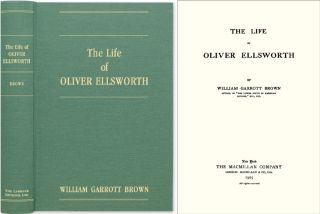 The Life of Oliver Ellsworth. William Garrott Brown