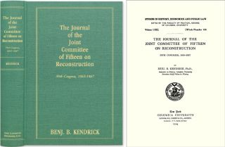 The Journal of the Joint Committee of Fifteen on Reconstruction. Benjamin B. Kendrick