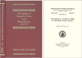 The System of Taxation in China in the Tsing Dynasty, 1644-1911. Shao-Kwan Chen