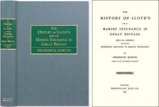 The History of Lloyd's and of Marine Insurance in Great Britain. Frederick Martin