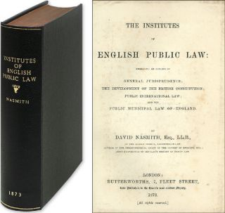 Institutes of English Public Law: Embracing an Outline of General. David Nasmith