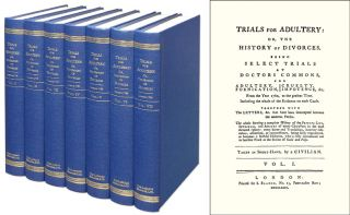 Trials for Adultery: or, the History of Divorces. 7 Vols. Adultery and Divorce.