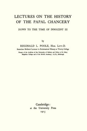 Lectures on the History of the Papal Chancery Down to the Time of...
