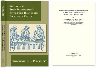 Statutes and Their Interpretation in First Half of the Fourteenth. Theodore F. T. Plucknett