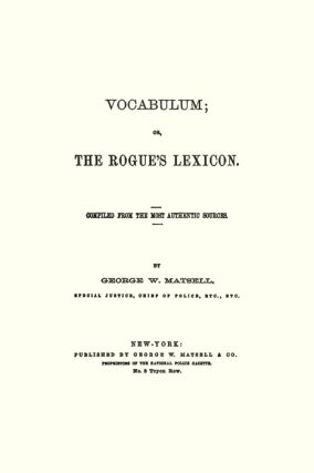 Vocabulum; Or, The Rogue's Lexicon. Compiled From Most Authentic...