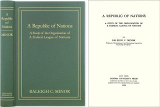 A Republic of Nations: A Study of the Organization of a Federal. Raleigh C. Minor