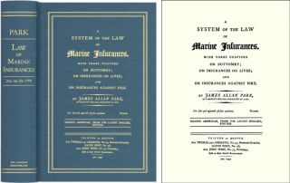A System of the Law of Marine Insurances. With Three Chapters On. James Allan Park