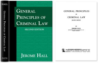 General Principles of Criminal Law. Second Edition. Jerome Hall