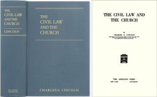 The Civil Law and the Church. Charles Z. Lincoln