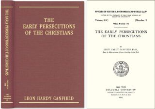 The Early Persecutions of the Christians. Leon Hardy Canfield