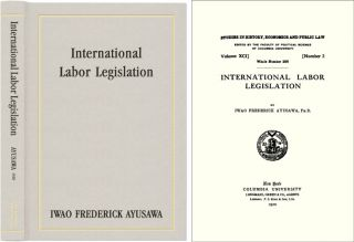 International Labor Legislation. Iwao Frederick Ayusawa
