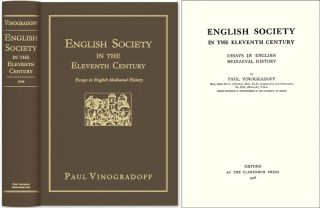 English Society in the Eleventh Century: Essays in English Mediaeval. Sir Paul Vinogradoff