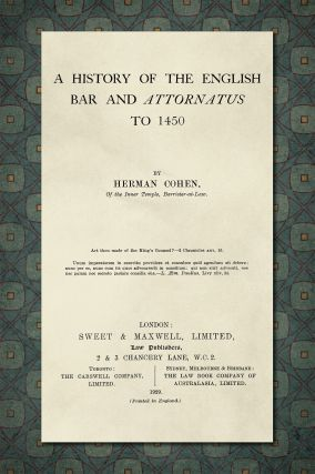 A History of the English Bar and Attornatus to 1450. Herman Cohen
