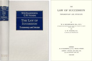 The Law of Succession, Testamentary and Intestate. William S. Holdsworth, C W. Vickers