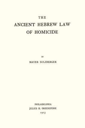The Ancient Hebrew Law of Homicide