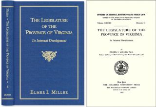 The Legislature of the Province of Virginia: Its Internal Development. Elmer I. Miller