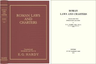 Roman Laws and Charters, and Three Spanish Charters and Other. Ernest George Hardy