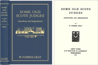Some Old Scots Judges: Anecdotes and Impressions. W. Forbes Gray