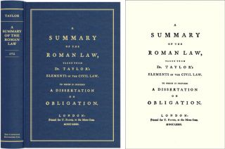 A Summary of the Roman Law, Taken from Dr. Taylor's Elements of the. John Taylor