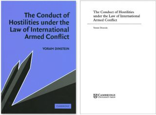 The Conduct of Hostilities Under Law of International Armed Conflict. Yoram Dinstein