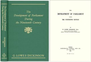 The Development of Parliament During the Nineteenth Century. G. Lowes Dickinson
