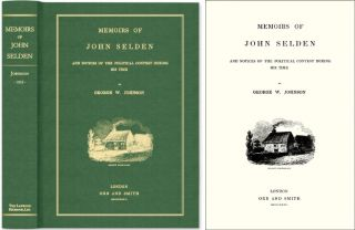 Memoirs of John Selden and Notices of the Political Contest During. George W. Johnson