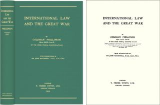 International Law and the Great War. Coleman Phillipson, Sir John MacDonnell, intro