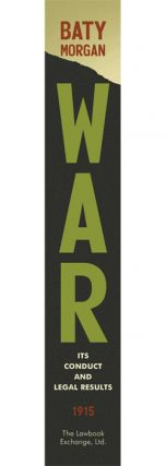 War: Its Conduct and Legal Results