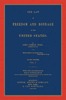 The Law of Freedom and Bondage in the United States. 2 Vols.