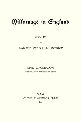 Villainage in England: Essays in English Mediaeval History