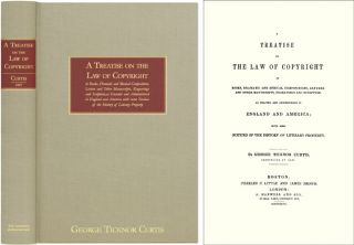 A Treatise on the Law of Copyright in Books, Dramatic and Musical. George Ticknor Curtis
