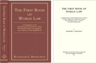 The First Book of World Law. Raymond L. Bridgman